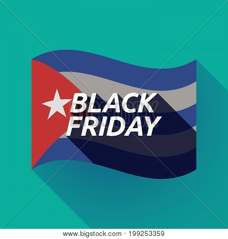 Long Shadow Cuba Flag With    The Text Black Friday