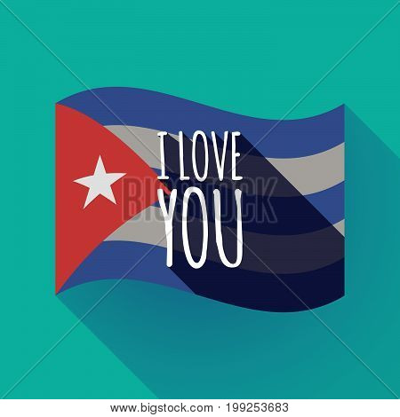 Long Shadow Cuba Flag With    The Text I Love You