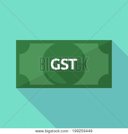 Long Shadow Bank Note With  The Goods And Service Tax Acronym Gst