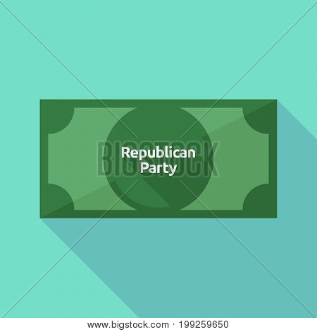 Long Shadow Bank Note With  The Text  Republican  Party