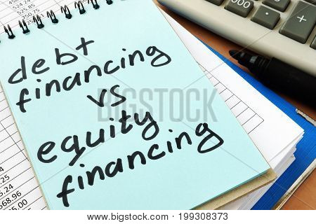 Note with sign debt financing vs equity financing.