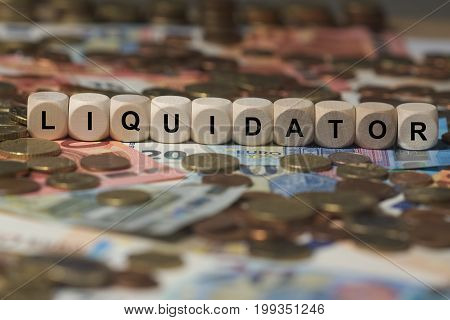 Liquidator - Image With Words Associated With The Topic Insolvency, Word, Image, Illustration