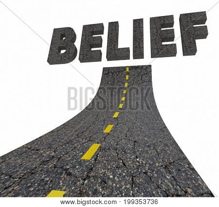 Belief Faith Believe Road Word 3d Illustration