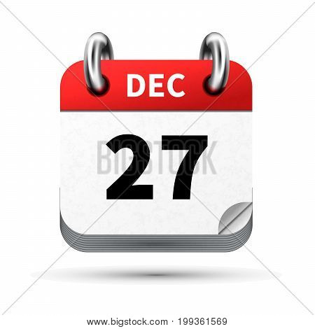 Bright realistic icon of calendar with 27 december date on white