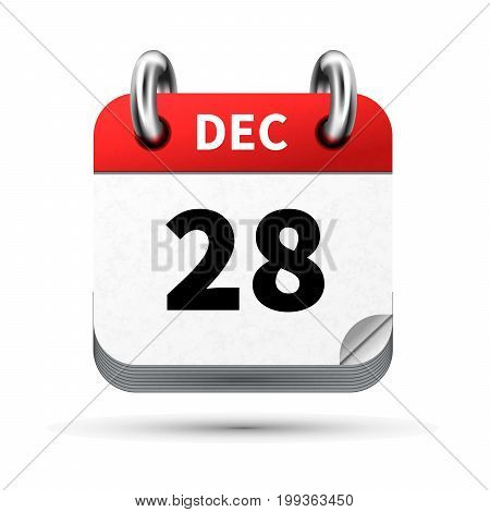 Bright realistic icon of calendar with 28 december date on white