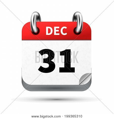 Bright realistic icon of calendar with 31 december date on white