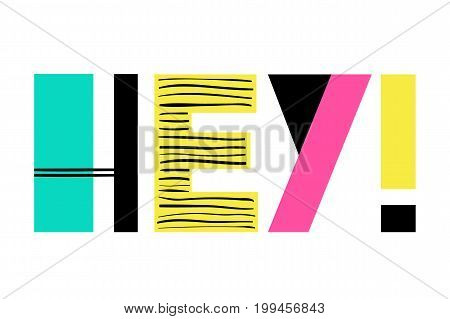 Hand Drawn Summer phrase Hey in trendy cutout style