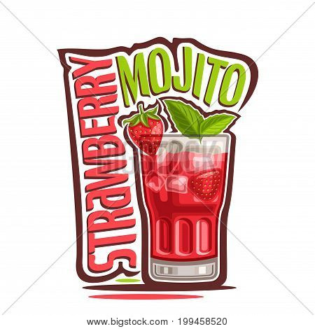 Vector illustration of alcohol Cocktail Strawberry Mojito: garnish of berry and mint leaves on glass of fruit cocktail, logo for mocktail with pink title - strawberry mojito, cubes of ice in drink.