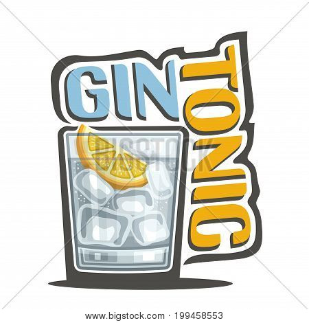 Vector illustration of alcohol Cocktail Gin Tonic: garnish of lemon slice in glass of classic cocktail, refreshing fizz lemonade, logo with yellow title - gin tonic, clear cubes of ice in long drink.