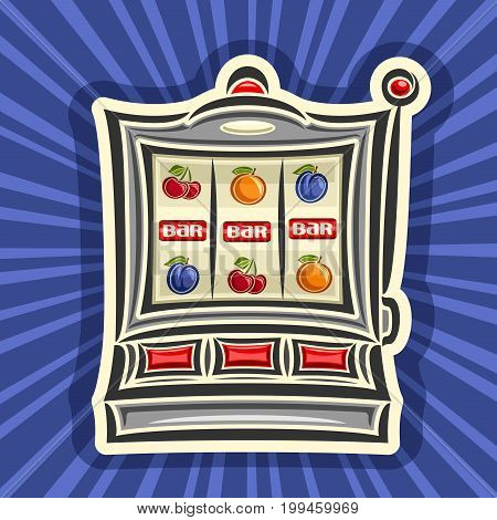 Vector poster for Slot Machine: gambling logo for online casino on blue rays of light background, gamble sign with isolated retro slot machine, on reel: lucky symbol of jackpot 3 bar in a row & fruits