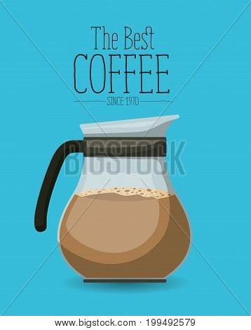 color poster with glass jar with coffee of the best coffee since 1970 vector illustration