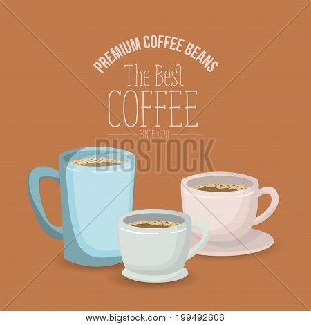 color poster with set mugs and porcelain cups with coffee of the best coffee since 1970 vector illustration