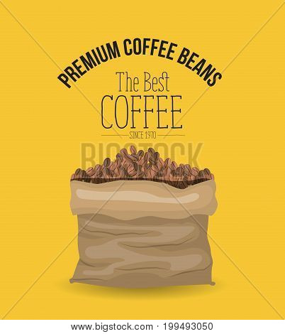 color poster of premium coffee beans of the best coffee since 1970 with bag with coffee beans vector illustration