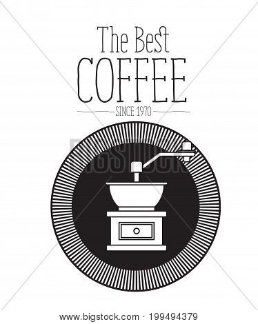 white background of text the best coffee since 1970 and logo design of circular shape decorative frame with silhouette grinding with crank vector illustration