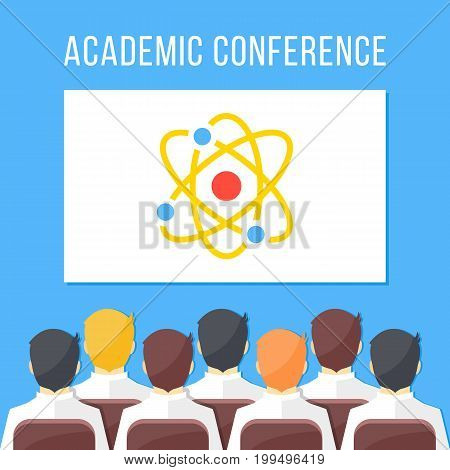 Academic conference, symposium, scientific event, science festival concepts. Group of scientists people, researchers sitting in hall. White board with atomic model. Flat design vector illustration
