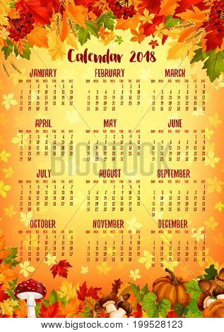 Autumn calendar template of fall nature season. 2018 year calendar with fall leaf, autumn harvest pumpkin vegetable, mushroom, orange and yellow foliage of maple, acorn, rowan berry and wheat frame