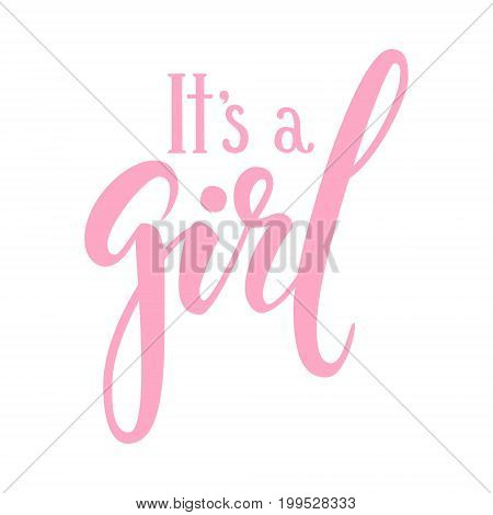 It s a girl. Hand drawn calligraphy and brush pen lettering. design for holiday greeting card and invitation of baby shower birthday party invitation.
