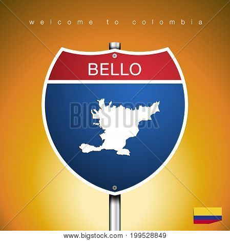 An Sign Road America Style with state of Colombia with Yellow background and message BELLO and map vector art image illustration