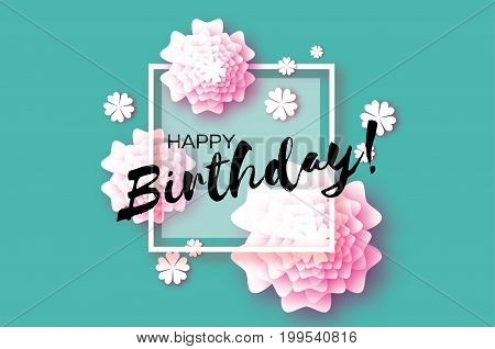 Cute Happy Birthday Paper cut Greeting card. Origami Floral blue background. Square frame for text. Vector illustration.