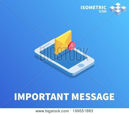 Envelope Important message icon illustration vector symbol in flat isometric 3D style isolated on color background.