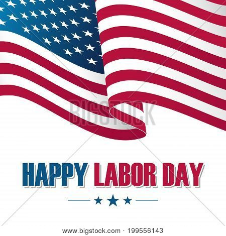 Happy Labor Day greeting card with waving United States national flag. Vector illustration.