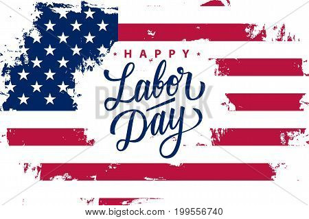 Happy Labor Day greeting card with United States flag brush stroke background and hand lettering text design. Vector illustration.
