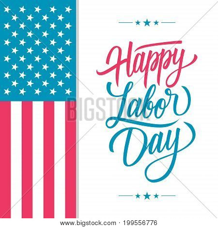 Happy Labor Day greeting card with United States national flag and hand lettering text design. Vector illustration.