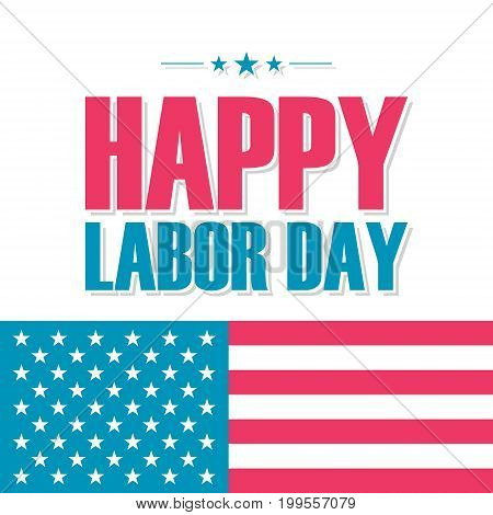 Happy Labor Day greeting card with United States national flag. Vector illustration.