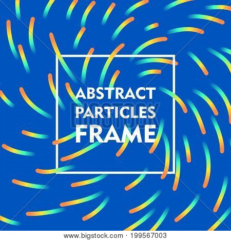 Abstract particles frame gradient. Square frame on a bluebackground with a bright swirling gradient for illustrators and designers. Abstract square frame gradient vector illustration