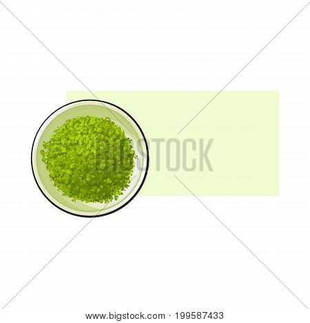 Top view drawing of matcha green tea powder in bowl, sketch style vector illustration with space for text. Realistic hand drawing of matcha green tea powder in white bowl