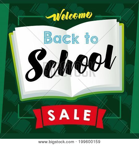 SALE banner Welcome Back to School calligraphic vector design in frame on green chalkboard and open book on background. Welcome Back to School SALE lettering on open book banner