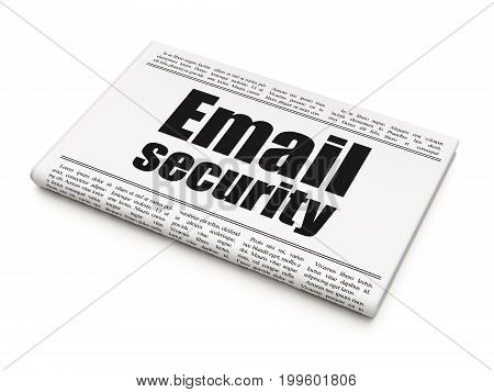 Security concept: newspaper headline Email Security on White background, 3D rendering