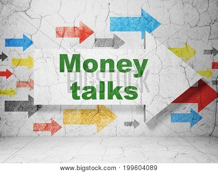 Business concept:  arrow with Money Talks on grunge textured concrete wall background, 3D rendering