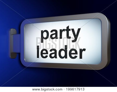 Political concept: Party Leader on advertising billboard background, 3D rendering