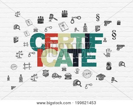 Law concept: Painted multicolor text Certificate on White Brick wall background with  Hand Drawn Law Icons