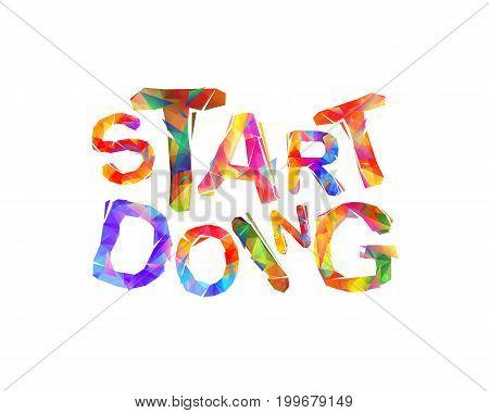 Start Doing. Motivation Inscription Of Triangular Letters