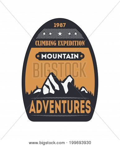 Mountain adventures vintage isolated badge. Outdoor explorer sign, touristic expedition label, nature hiking and climbing vector illustration