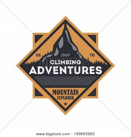 Climbing adventures vintage isolated badge. Mountain explorer sign, touristic expedition label, nature hiking and trekking vector illustration