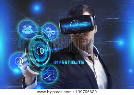 Business Technology Internet and network concept. Young businessman working in virtual reality glasses sees the inscription: Investigate
