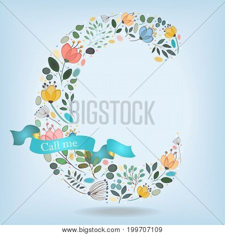 Floral Letter C. Watercolor graceful flowers plants and blurs. Blue ribbon with golden back and white text Call me. Vector Illustration