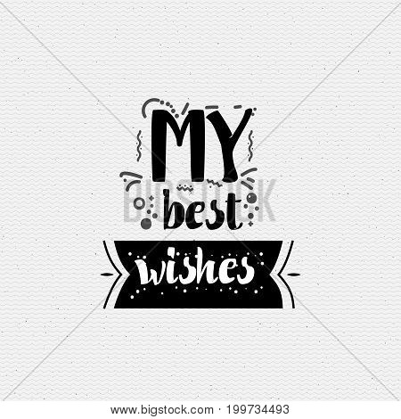 My best wishes. Typography, handmade lettering for your design,