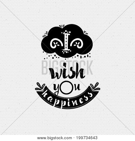 I wish you happiness. Typography, handmade lettering for your design,