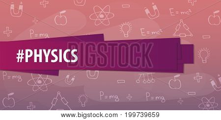 Physics Subject. Back To School Background. Education Banner.