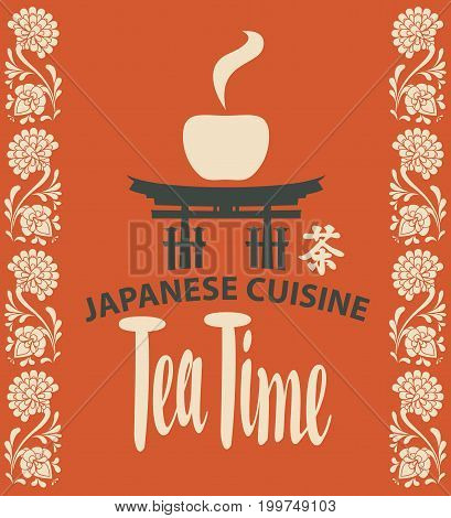 Vector banner with Itsukushima shrine gate tea cup and traditional oriental floral patterns on the edges. The hieroglyph of tea and a calligraphic inscription Tea Time.