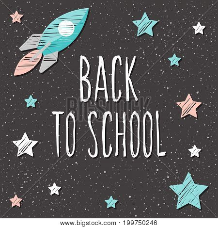 Back To School. Hand Drawn Lettering And Doodle Chalk Star And Rocket On Classroom Chalkboard