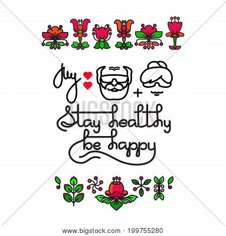 Grandma Grandpa Stay Healthy, Be Happy. Vector greeting card with handwritten words and flowers isolated on white background. Retro label. Lettering composition. Postcard design.