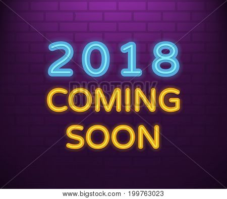 2018 coming soon sign. luminous letters on brick wall background. Happy new year. Vector illustration. Eps 10.