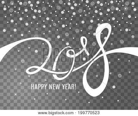 2018 New Year lettering on transparent background with snowfall around it. Vector illustration