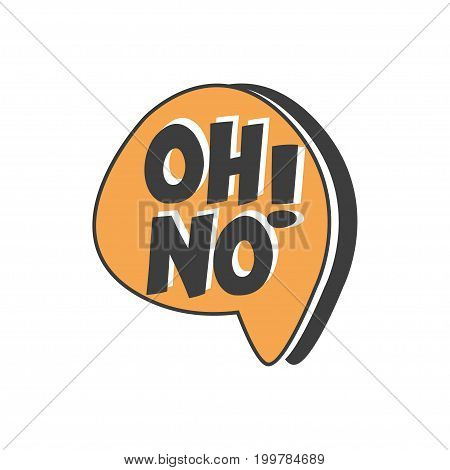 Oh No short phrase, speech bubble in retro style vector Illustration isolated on a white background