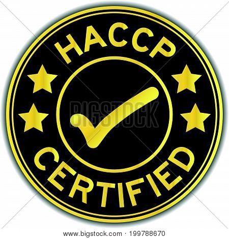 Black and gold color of HACCP (Hazard analysis and critical control points) certified round sticker on white background